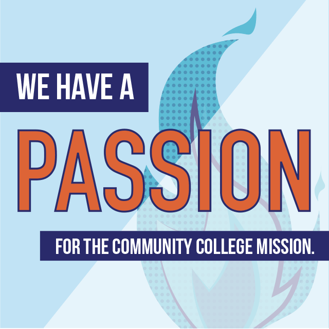 We have a passion for the community college mission.